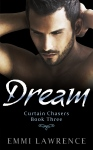 Dream - Curtain Chasers Book 3